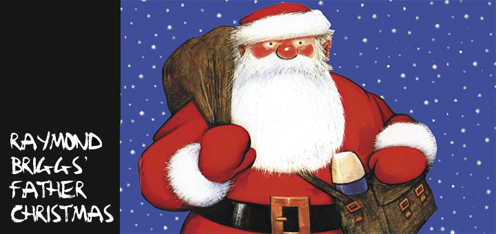 raymond_briggs_father_christmas_littlebird_whatson